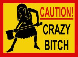 Crazy Bitch Caution